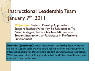 Instructional Leadership Team  January 7 th , 2011