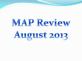 MAP Review August 2013