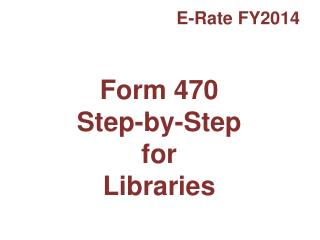 Form 470  Step-by-Step for Libraries