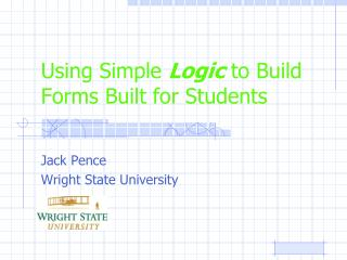 Using Simple  Logic  to Build Forms Built for Students
