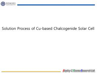 Solution Process of Cu-based  Chalcogenide  Solar Cell