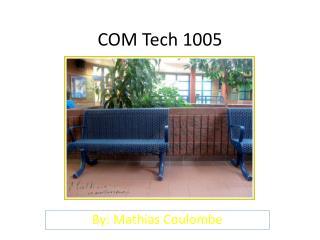 COM Tech 1005