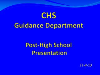 CHS  Guidance Department Post-High School  Presentation