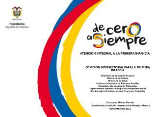 COMISION INTERSECTORIAL PARA LA  PRIMERA INFANCIA Ministerio de Educación Nacional