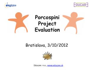 Porcospini Project Evaluation