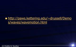 paws.kettering/~drussell/Demos/waves/wavemotion.html