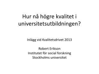 Hur nå högre kvalitet i universitetsutbildningen?