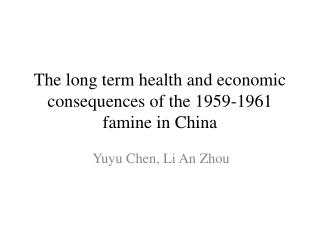 The long term health and economic consequences of the 1959-1961 famine in China