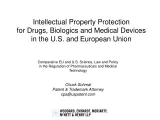 Intellectual Property Protection for Drugs, Biologics and Medical Devices in the U.S. and European Union