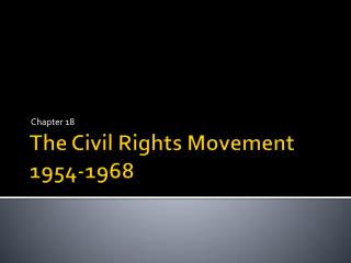 The Civil Rights Movement  1954-1968