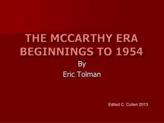 The McCarthy Era Beginnings to 1954