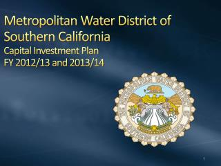 Metropolitan Water District of Southern California Capital Investment Plan FY 2012/13 and 2013/14
