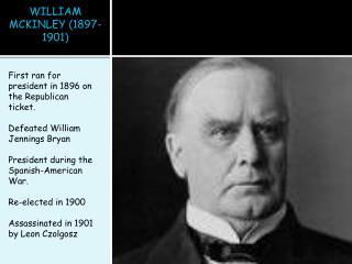 WILLIAM MCKINLEY (1897-1901)