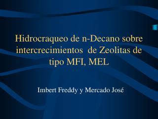 Hidrocraqueo de n-Decano sobre intercrecimientos  de Zeolitas de tipo MFI, MEL