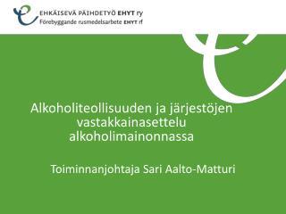Toiminnanjohtaja Sari Aalto-Matturi