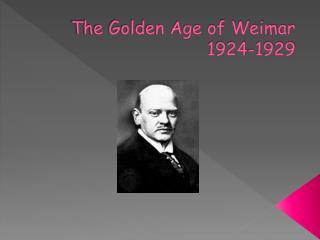The Golden Age of Weimar 1924-1929