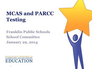 MCAS and PARCC  Testing
