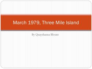 March 1979, Three Mile Island