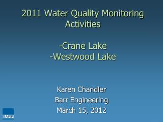 2011 Water Quality Monitoring Activities -Crane Lake -Westwood Lake