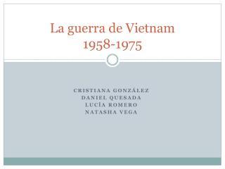 La guerra de Vietnam 1958-1975