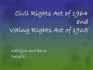 Civil Rights Act of 1964 and Voting Rights Act of 1965