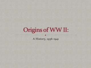 Origins of WW II: