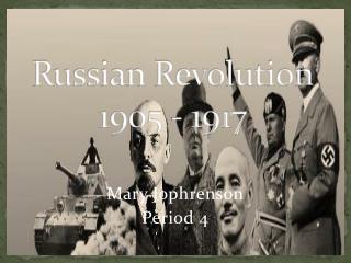 Russian Revolution 1905 - 1917