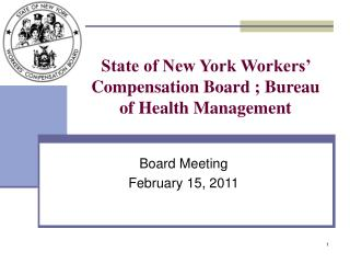 State of New York Workers  Compensation Board ; Bureau of Health Management