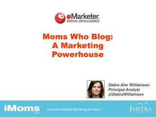 Moms Who Blog:  A Marketing Powerhouse