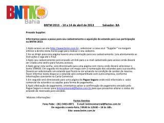 BNTM 2013  - 10 a 14 de abril de 2013            Salvador- BA Prezado Supplier: