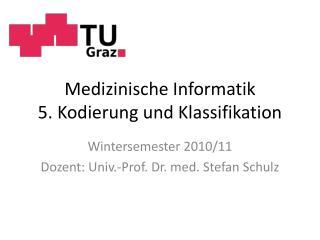 Medizinische Informatik  5. Kodierung und Klassifikation