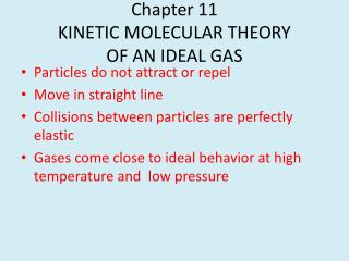 Chapter 11 KINETIC MOLECULAR THEORY OF AN IDEAL GAS