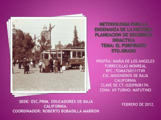 SEDE: ESC.PRIM. EDUCADORES DE BAJA CALIFORNIA. COORDINADOR: ROBERTO BOBADILLA MARRON