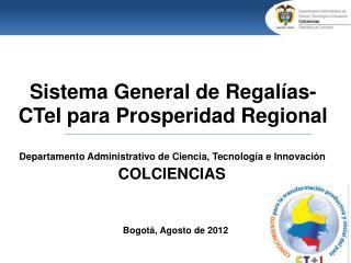 Sistema General de  Regalías- CTeI  para  Prosperidad  Regional