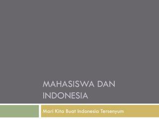 MAHASISWA  dan indonesia