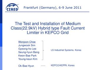 The Test and Installation of Medium Class(22.9kV) Hybrid type Fault Current Limiter in KEPCO Grid