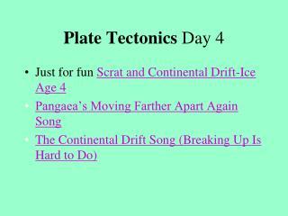 Plate Tectonics  Day 4
