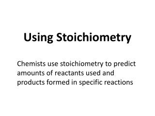 Using  Stoichiometry