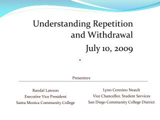 Understanding Repetition and Withdrawal July 10, 2009