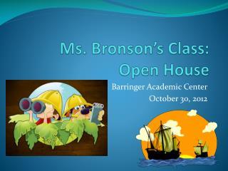 Ms. Bronson�s Class: Open House