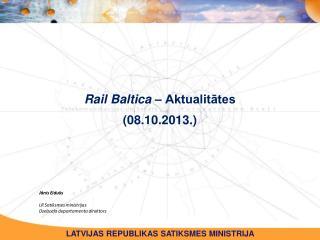 Rail  Baltica  � Aktualit?tes ( 08.10.2013 .)