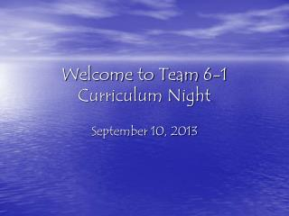 Welcome to Team 6-1 Curriculum Night