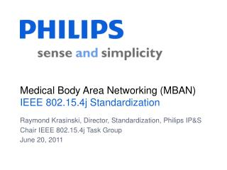Medical Body Area Networking (MBAN) IEEE 802.15.4j Standardization
