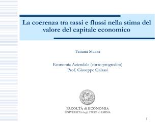 Tatiana Mazza Economia Aziendale (corso progredito) Prof. Giuseppe  Galassi