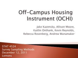 Off-Campus Housing  Instrument (OCHI)