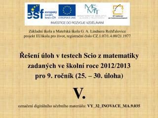 Řešení  úloh v testech  Scio  z matematiky zadaných ve školní roce 2012/2013