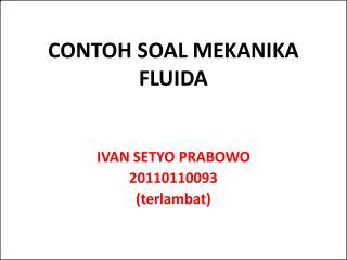 CONTOH SOAL MEKANIKA FLUIDA