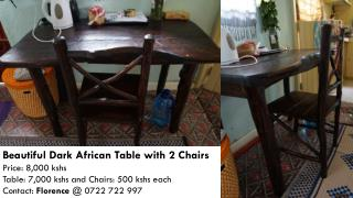 Beautiful Dark African Table with 2 Chairs Price: 8,000 kshs