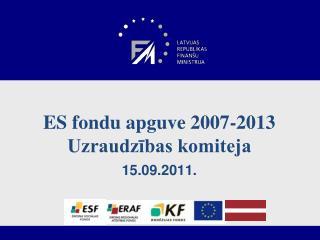 ES fondu apguve 2007-2013 Uzraudzības komiteja 15.09.2011.