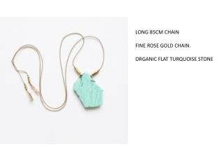 LONG 85CM CHAIN FINE ROSE GOLD CHAIN. ORGANIC FLAT TURQUOISE STONE